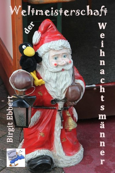 Weltmeisterschaft der Weihnachtsmänner (eBook, ePUB) - Ebbert, Birgit