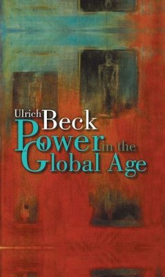 Power in the Global Age (eBook, ePUB) - Beck, Ulrich