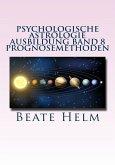 Psychologische Astrologie - Ausbildung Band 8: Prognosemethoden (eBook, ePUB)