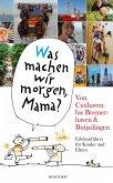 """""""Was machen wir morgen, Mama?"""" Von Cuxhaven bis Bremerhaven & Butjadingen (eBook, ePUB)"""