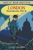 Great War Britain London: Remembering 1914-18 (eBook, ePUB)