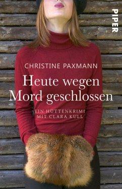 Heute wegen Mord geschlossen / Clara Kull Bd.1 (eBook, ePUB) - Paxmann, Christine