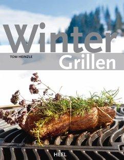 Wintergrillen (eBook, ePUB) - Heinzle, Tom