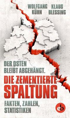 Die zementierte Spaltung (eBook, ePUB) - Blessing, Klaus; Kühn, Wolfgang