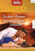 In den Armen des sinnlichen Scheichs / Julia Gold Bd.59 (eBook, ePUB)