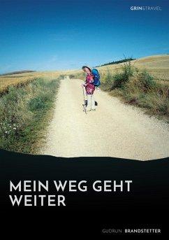 Mein Weg geht weiter - Nach schwerer Krankheit auf dem Jakobsweg (eBook, ePUB)
