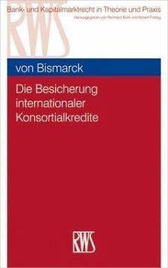 Die Besicherung internationaler Konsortialkredite (eBook, ePUB) - Bismarck, Moritz von