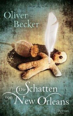 Die Schatten von New Orleans - Becker, Oliver