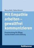 Mit Empathie arbeiten - gewaltfrei kommunizieren (eBook, ePUB)