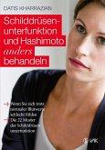 Schilddrüsenunterfunktion und Hashimoto anders behandeln (eBook, ePUB)