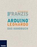 Das Franzis Starterpaket Arduino Leonardo (eBook, ePUB)