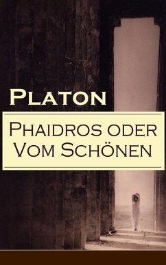 Phaidros oder Vom Schönen (eBook, ePUB) - Platon