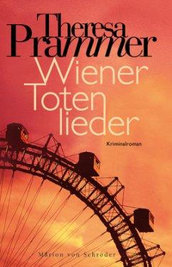 Wiener Totenlieder / Carlotta Fiore Bd.1 - Prammer, Theresa