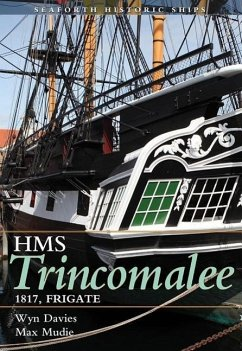 HMS Trincomalee 1817: Seaforth Historic Ship Series - Davies, Wynford