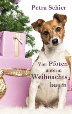 Vier Pfoten unterm Weihnachtsbaum / Der Weihnachtshund Bd.4 - Schier, Petra