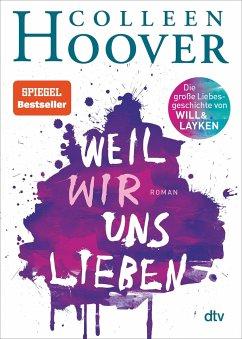 Weil wir uns lieben / Will und Layken Bd.3 - Hoover, Colleen