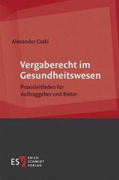 Vergaberecht im Gesundheitswesen - Csaki, Alexander