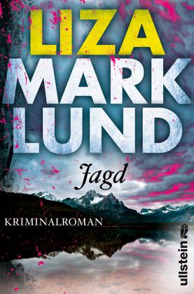 Jagd / Annika Bengtzon Bd.10 - Marklund, Liza