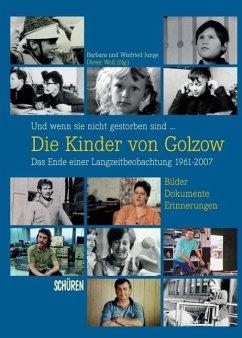 Und wenn sie nicht gestorben sind ... Die Kinder von Golzow: Das Ende einer Langzeitbeobachtung 1961-2007 - Junge, Barbara; Junge, Winfried