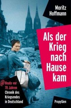 Als der Krieg nach Hause kam - Hoffmann, Moritz
