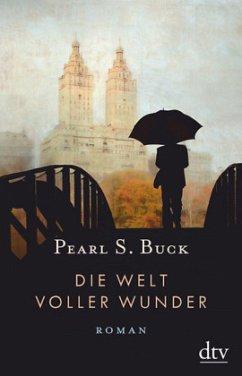 Die Welt voller Wunder - Buck, Pearl S.