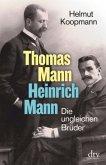 Thomas Mann - Heinrich Mann