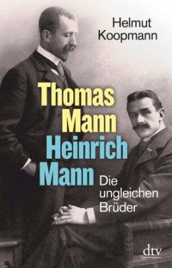 Thomas Mann - Heinrich Mann - Koopmann, Helmut