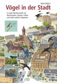 Vögel in der Stadt - Richarz, Klaus