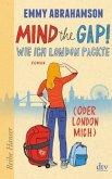 Mind the Gap! Wie ich London packte (oder London mich) / London-Trilogie Bd.1