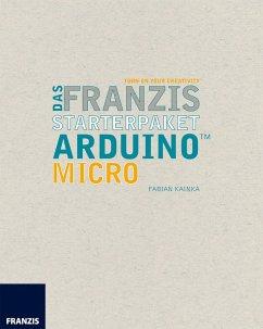 Das Franzis Starterpaket Arduino Micro (eBook, ePUB) - Kainka, Fabian
