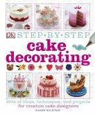 Step-by-Step Cake Decorating (eBook, PDF)