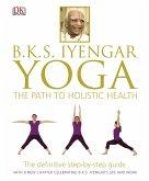 BKS Iyengar Yoga The Path to Holistic Health (eBook, PDF)