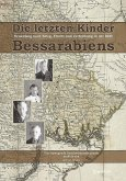Die letzten Kinder Bessarabiens. Neuanfang nach Krieg Flucht und Vertreibung in der DDR (eBook, ePUB)