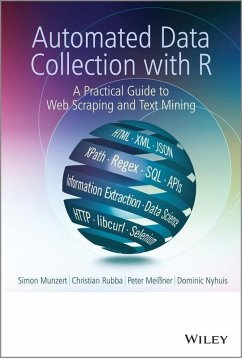 Automated Data Collection with R (eBook, PDF) - Munzert, Simon; Rubba, Christian; Meißner, Peter; Nyhuis, Dominic