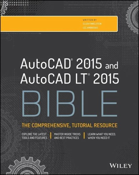 autocad 2015 and autocad lt 2015 bible ebook pdf von ellen finkelstein portofrei bei b. Black Bedroom Furniture Sets. Home Design Ideas