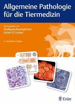 Allgemeine Pathologie für die Tiermedizin (eBook, ePUB)