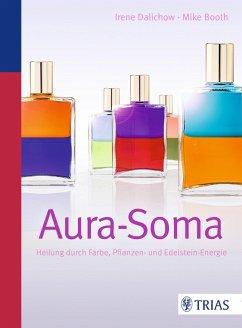 Aura-Soma (eBook, ePUB) - Booth, Mike; Dalichow, Irene