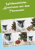 Weihnachtliche Kreationen mit dem Thermomix (eBook, ePUB)