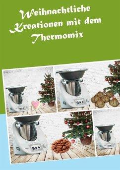Weihnachtliche Kreationen mit dem Thermomix (eBook, ePUB) - Meyerhoff, Corinna