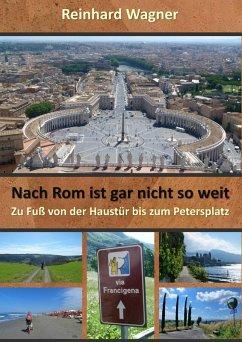 Nach Rom ist gar nicht so weit (eBook, ePUB)