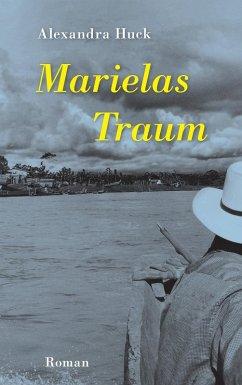 Marielas Traum (eBook, ePUB) - Alexandra Huck