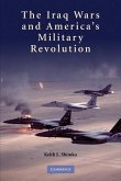 Iraq Wars and America's Military Revolution (eBook, ePUB)