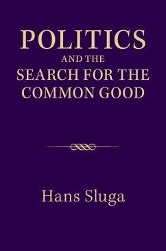 Politics and the Search for the Common Good (eBook, ePUB) - Sluga, Hans