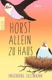 Horst allein zu Haus / Gabi und Horst Trilogie Bd.2