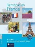 Bienvenue en France - Frankreich zum Lernen, Entdecken und Erleben