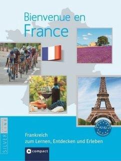 Bienvenue en France - Frankreich zum Lernen, Entdecken und Erleben - Blancher, Marc; Frey, Marie