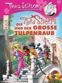 Die Thea Sisters und der große Tulpenraub / Thea Sisters Bd.10