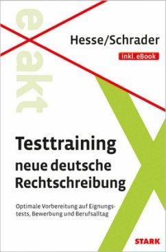 Testtraining neue deutsche Rechtschreibung - Hesse, Jürgen; Schrader, Hans-Christian