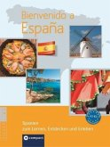 Bienvenido a España - Spanien zum Lernen, Entdecken und Erleben
