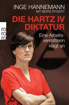 Die Hartz-IV-Diktatur - Hannemann, Inge